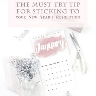 The Must Try Tip for Sticking to your New Year's Resolution